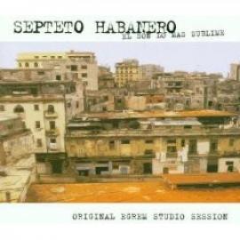 El Son Lo Mas Sublime - Septeto Habanero