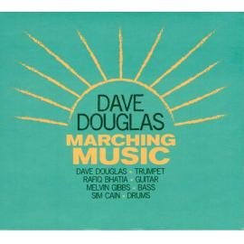 Marching Music - Dave Douglas