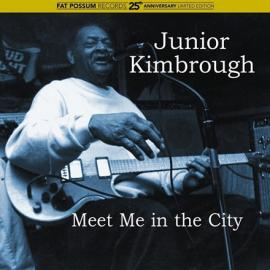 Meet Me In The City - Junior Kimbrough