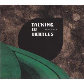 Monologue - Talking To Turtles