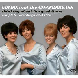THINKING ABOUT THE GOOD TIMES-GOLDIE AND THE GINGERBREA -