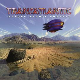 BRIDGE ACROSS FOREVER (RE-ISSUE 2021)- - TransAtlantic