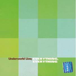 Everything, Everything (Underworld Live) - Underworld
