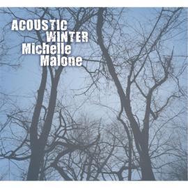 Acoustic Winter - Michelle Malone