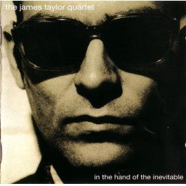 In The Hand Of The Inevitable - The James Taylor Quartet