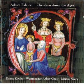 Adeste Fideles! Christmas Down The Ages - Emma Kirkby