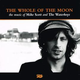 The Whole Of The Moon (The Music Of Mike Scott And The Waterboys) - Mike Scott