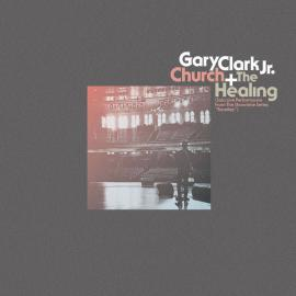 Church + The Healing - Gary Clark Jr.