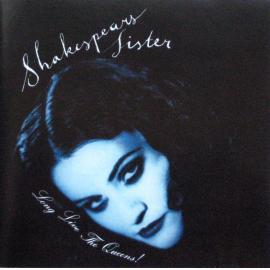 Long Live The Queens! - Shakespear's Sister