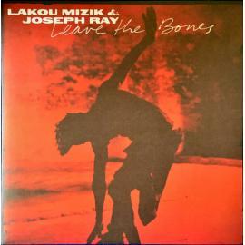 Leave The Bones - Lakou Mizik