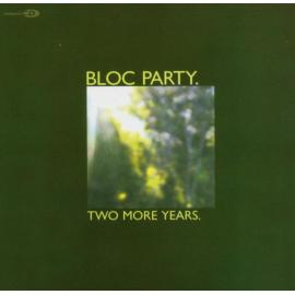 Two More Years - Bloc Party