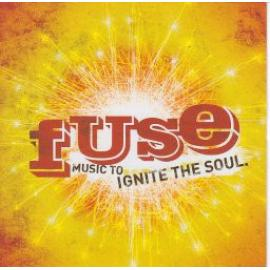 Fuse (Music To Ignite The Soul) - Various