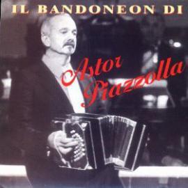 Il Bandoneon Di Astor Piazzolla - Astor Piazzolla