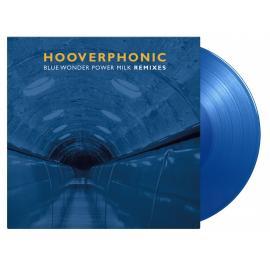 Blue Wonder Power Milk Remixes EP (180g) (Lim. Numb. Edition) (Solid Blue Vinyl) (45 RPM)- - Hooverphonic