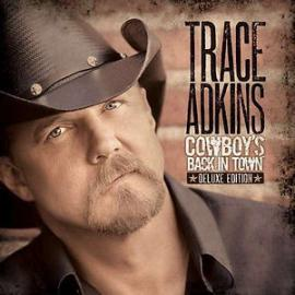 Cowboy's Back In Town - Trace Adkins