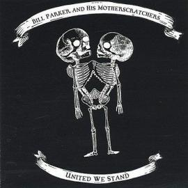 United We Stand - Bill Parker And His Motherscratchers
