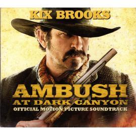 Ambush At Dark Canyon (Official Motion Picture Soundtrack) - Kix Brooks