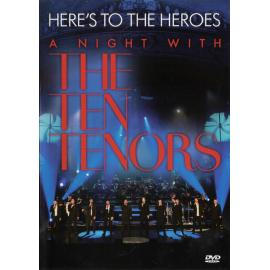 Here's To The Heroes - A Night With The Ten Tenors - The Ten Tenors