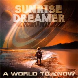 A World To Know - Sunrise Dreamer