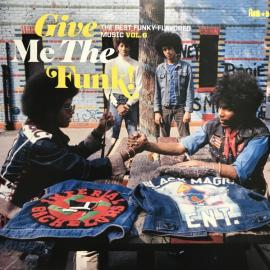 Give Me The Funk! The Best Funky-Flavored Music Vol.6 - Various