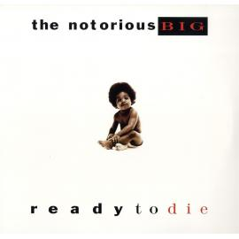 READY TO DIE-NOTORIOUS B.I.G. -