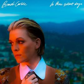 IN THESE SILENT DAYS - Brandi Carlile
