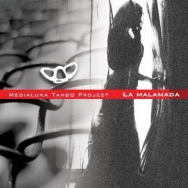 La Malamada - Medialuna Tango Project