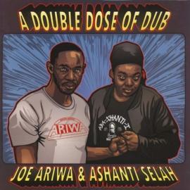 LP-JOE ARIWA/ASHANTI SELAH-A DOUBLE DOSE OF DUB -
