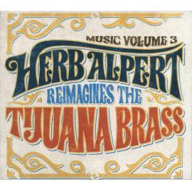 Music Volume 3: Herb Alpert Reimagines The Tijuana Brass - Herb Alpert