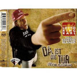 Da Ist Die Tür (Hey, Mr. Plattenmann) - Lotto King Karl