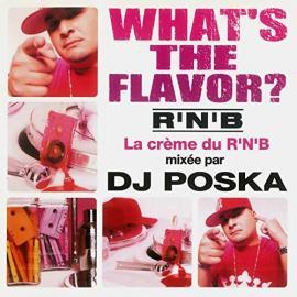 What's The Flavor? 3 (La Crème Du RNB) - DJ Poska