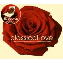 Classical Love - Over Two Hours Of Timeless Classical Favourites - Various Production