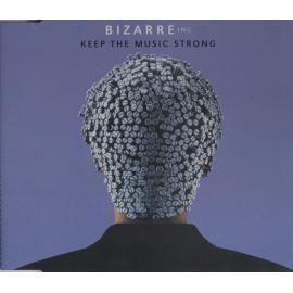 Keep The Music Strong - Bizarre Inc