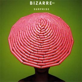 Surprise - Bizarre Inc