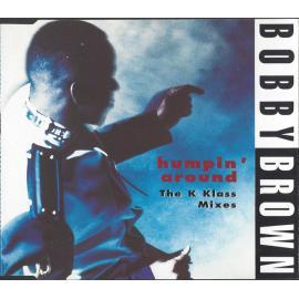 Humpin' Around (The K Klass Mixes) - Bobby Brown