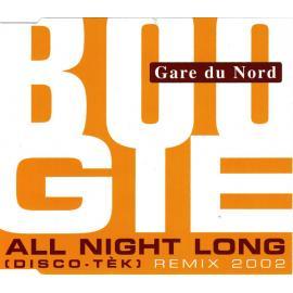 Boogie All Night Long (Disco-Tèk) (Remix 2002) - Gare Du Nord