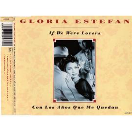 If We Were Lovers / Con Los Años Que Me Quedan - Gloria Estefan