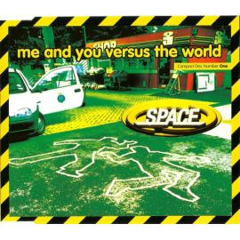 Me And You Versus The World - Space