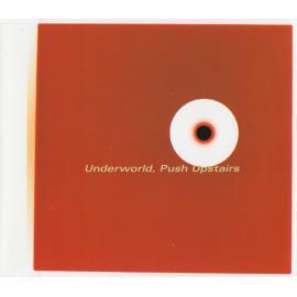 Push Upstairs - Underworld