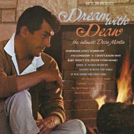 Dream With Dean - The Intimate Dean Martin - Dean Martin