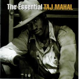 The Essential Taj Mahal - Taj Mahal