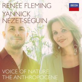 VOICE FOR NATURE: THE ANTHROPOCENE-FLEMING,RENEE / NEZET-SEGUI,YANNICK - Renée Fleming