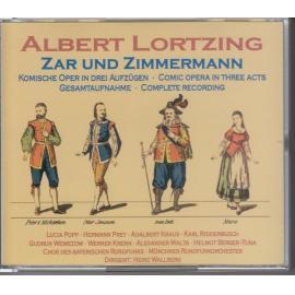 Zar Und Zimmermann (Komische Oper In Drei Aufzügen • Comic Opera In Three Acts Gesamtaufnahme • Complete Recording) - Albert Lortzing