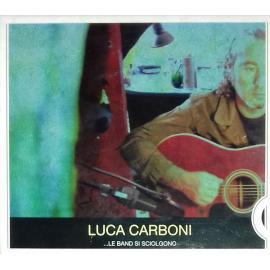 ...Le Band Si Sciolgono - Luca Carboni