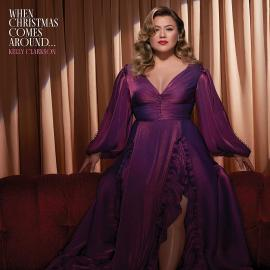 WHEN CHRISTMAS COMES AROUND - Kelly Clarkson