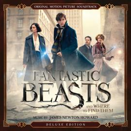 Fantastic Beasts And Where To Find Them (Original Motion Picture Soundtrack) - James Newton Howard