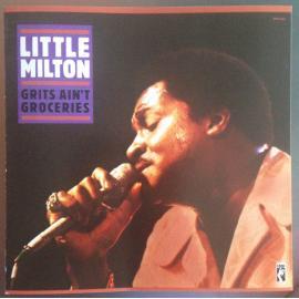 Grits Ain't Groceries - Little Milton