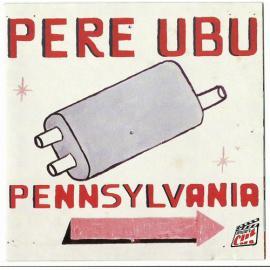 Pennsylvania (Director's Cut) - Pere Ubu