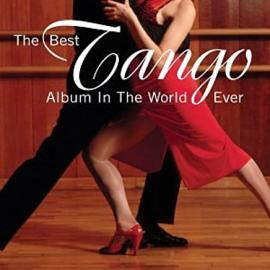 The Best Tango Album In The World Ever! - Various