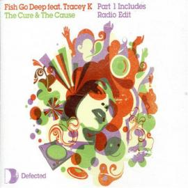 The Cure & The Cause - Fish Go Deep